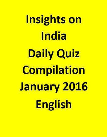 Insights on India – Daily Quiz Compilation – January 2016