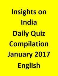 Insights on India – Daily Quiz Compilation – January 2017