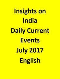 Insights on India – Daily Current Events – July 2017