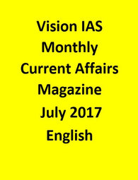 Vision IAS Monthly Current Affairs Magazine – July 2017-English