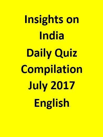 Insights on India – Daily Quiz Compilation – July 2017