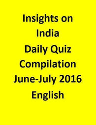 Insights on India – Daily Quiz Compilation – June & July 2016