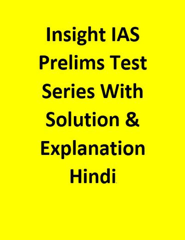 Insight  IAS Prelims Test Series With Solution & Explanation - Hindi