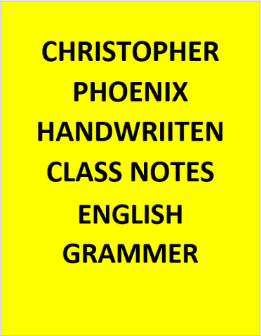 Christopher Phoenix Handwriiten Class Notes Of English Grammer