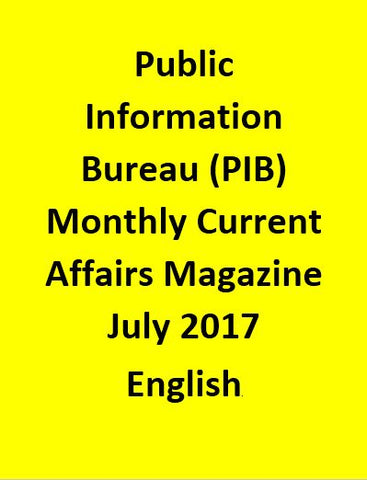 Public Information Bureau (PIB) Monthly Current Affairs Magazine – July 2017-English