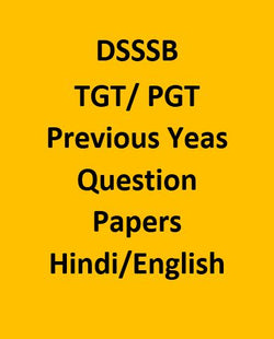 DSSSB TGT/ PGT Previous Yeas Question Papers - Hindi/English