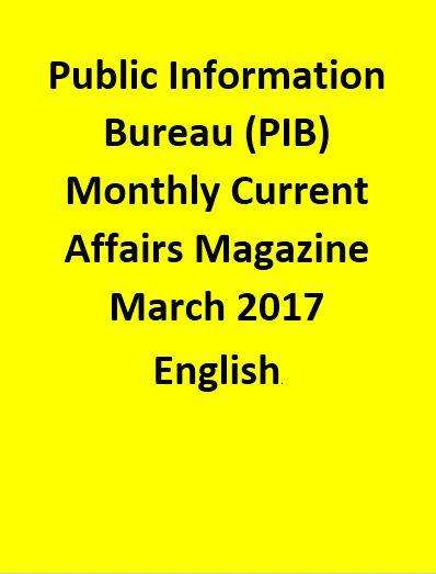 Public Information Bureau (PIB) Monthly Current Affairs Magazine – March  2017-English