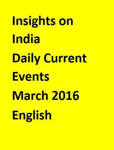 Insights on India – Daily Current Events – March 2016