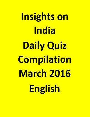 Insights on India – Daily Quiz Compilation – March 2016