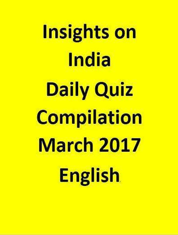 Insights on India – Daily Quiz Compilation – March 2017