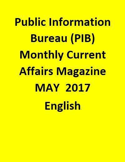 Public Information Bureau (PIB) Monthly Current Affairs Magazine – MAY  2017-English