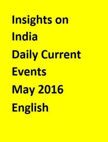 Insights on India – Daily Current Events – May 2016