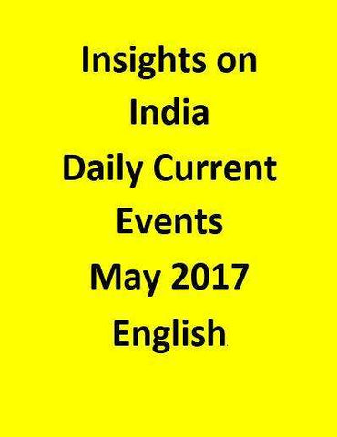 Insights on India – Daily Current Events – May 2017