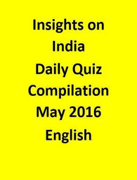 Insights on India – Daily Quiz Compilation – May 2016