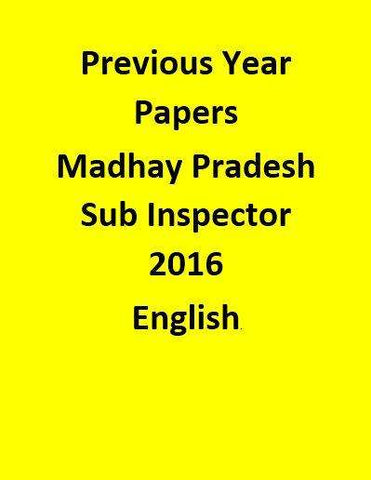 Madhay Pradesh Sub Inspector Previous Years Paper -2016 - English