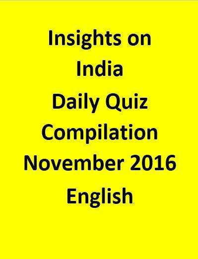 Insights on India – Daily Quiz Compilation – November 2016