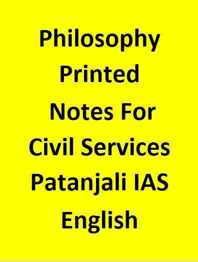 Philosophy Printed Notes For Civil Services By Patanjali IAS- English
