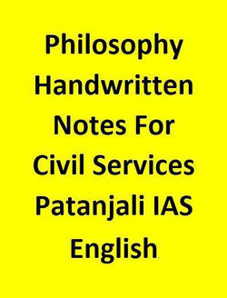 Philosophy  Handwritten Notes For Civil Services By Patanjali IAS-English