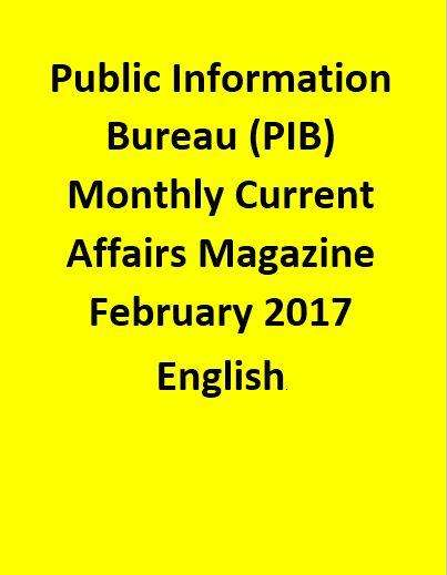 Public Information Bureau (PIB) Monthly Current Affairs Magazine – February  2017-English