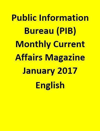 Public Information Bureau (PIB) Monthly Current Affairs Magazine – January  2017-English