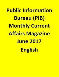 Public Information Bureau (PIB) Monthly Current Affairs Magazine – June  2017-English