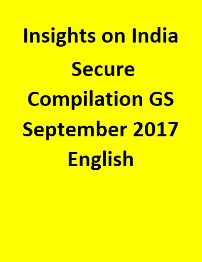 Insights on India Secure Compilation GS September 2017 - English