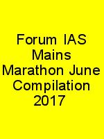 Forum IAS Mains Marathon June Compilation 2017 N