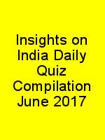 Insights on India Daily Quiz Compilation June 2017 N