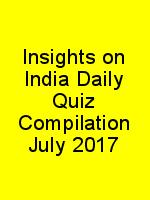 Insights on India Daily Quiz Compilation July 2017 N