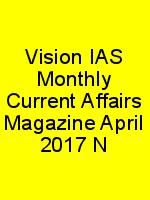 Vision IAS Monthly Current Affairs Magazine April 2017 N