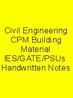 Civil Engineering CPM Building Material IES/GATE/PSUs  Handwritten Notes N