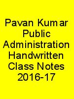 Pavan Kumar Public Administration Handwritten Class Notes 2016-17 N