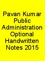 Pavan Kumar Public Administration Optional Handwritten Notes 2015 N