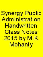 Synergy Public Administration Handwritten Class Notes 2015 by M.K Mohanty N