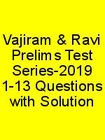 Vajiram & Ravi Prelims Test Series-2019 1-13 Questions with Solution N