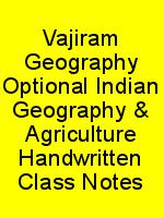 Vajiram Geography Optional Indian Geography & Agriculture Handwritten Class Notes N