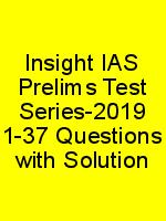 Insight IAS Prelims Test Series-2019 1-37 Questions with Solution N