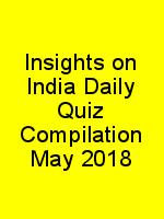 Insights on India Daily Quiz Compilation May 2018 N