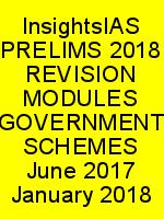 InsightsIAS PRELIMS 2018 REVISION MODULES GOVERNMENT SCHEMES June 2017 January 2018 N
