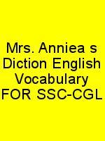 Mrs. Annie's Diction English Vocabulary FOR SSC-CGL N