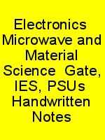 Electronics  Microwave and Material Science  Gate, IES, PSUs  Handwritten Notes N
