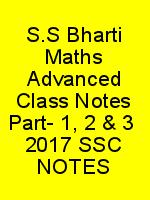 S.S Bharti Maths Advanced Class Notes Part- 1, 2 & 3 – 2017 SSC NOTES N