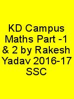 KD Campus Maths Part -1 & 2 by Rakesh Yadav 2016-17 SSC N