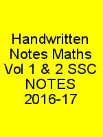 Handwritten Notes Maths Vol 1 & 2 SSC NOTES 2016-17 N