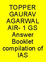 TOPPER GAURAV AGARWAL AIR- 1 GS Answer Booklet compilation of IAS N