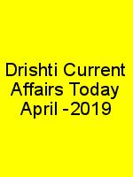 Drishti Current Affairs Today April -2019 N