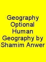 Geography Optional Human Geography by Shamim Anwer N