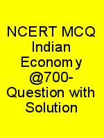 NCERT MCQ Indian Economy @700- Question with Solution N