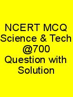 NCERT MCQ Science & Tech @700 Question with Solution N