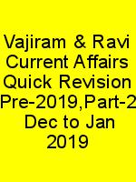 Vajiram & Ravi Current Affairs Quick Revision Pre-2019,Part-2  Dec to Jan 2019 N